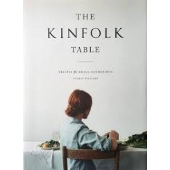 The Kinfolk Table: Resipes for small Gatherings